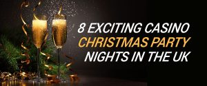 8 Exciting Casino Christmas Party Nights in the UK